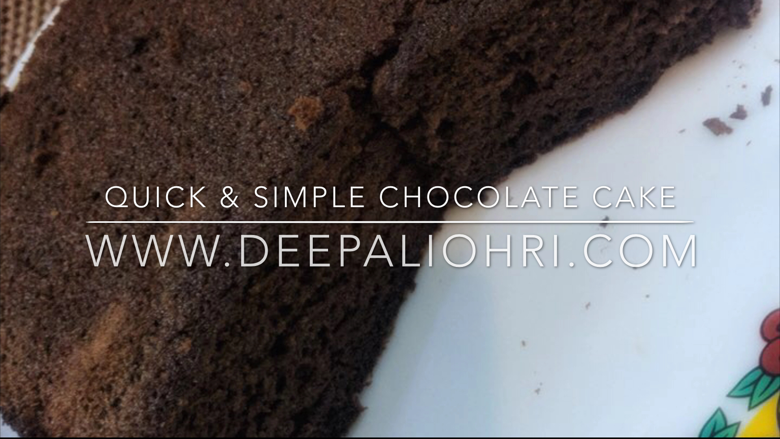 Quick Easy Chocolate Cake Recipe Deepali Ohri